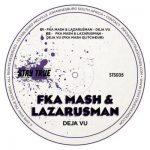 Fka Mash & Lazarusman – De Javu