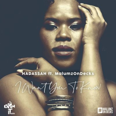 Hadassah ft. Malumz on Decks - I Want You to Know Mp3 Audio Download
