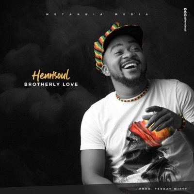 Henrisoul - Brotherly Love Mp3 Audio Download