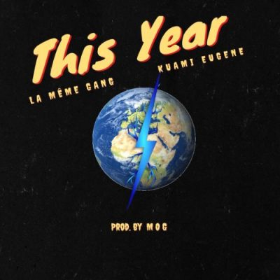 La Meme Gang ft. Kuami Eugene - This Year Mp3 Audio Download