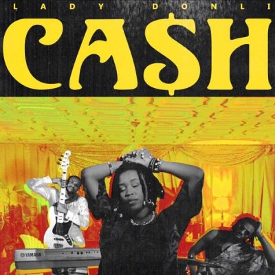 Lady Donli - Cash Mp3 Audio download