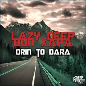 Lazy Deep Ft. Bun Xapa - Orin To Dara Mp3 Audio Download