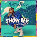 MartinsFeelz – Show Me (Prod. calis D kapentar)