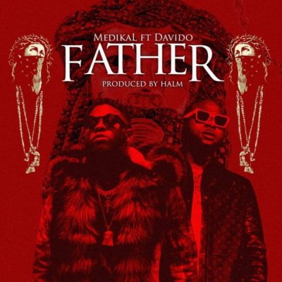 Medikal - Father ft. Davido (Prod. Halm) Mp3 Audio Download