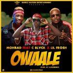 [Music] Mohbad Ft. Lil Frosh x C Black – Owaale