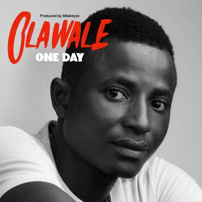 Olawale - One Day Mp3 Audio Download
