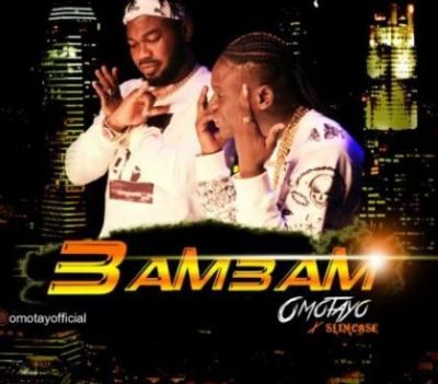 Omotayo Ft. Slimcase - Bam Bam Mp3 Audio Download