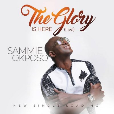 Sammie Okposo - The Glory Is Here Mp3 Audio Download