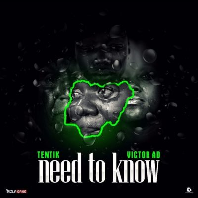 TenTik Ft. Victor AD - Need To Know Mp3 Audio Download