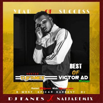 DJ Fanes - Best Of Victor AD Mix (2019 Mixtape) Download Mp3