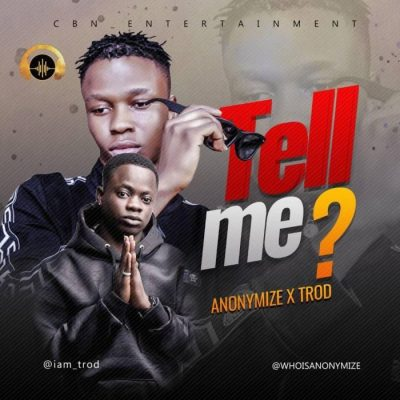 Anonymize Ft. Trod - Tell Me Mp3 Audio Download