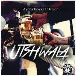 Ayoba Boys ft. Demor – Utshwala