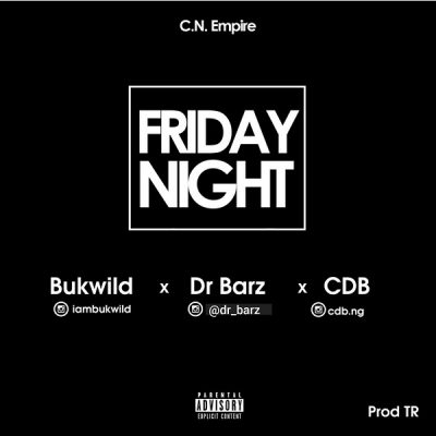Bukwild ft. Dr Barz & CDB - Friday Night Mp3 Audio Download