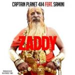 Captain Planet (4×4) Ft. Samini – Zaddy
