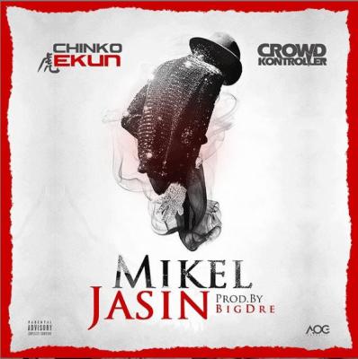 Chinko Ekun ft. Crowd Kontroller - Mikel Jasin Mp3 Audio Download