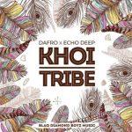 Dafro Ft. Echo Deep – Khoi Tribe