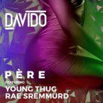 Davido – Pere ft. Rae Sremmurd & Young Thug (Audio + Video)