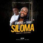 Ennys Ft. TROD – Siloma (Audio + Video)