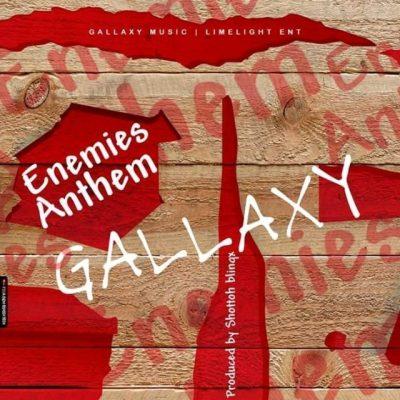 Gallaxy - Enemies Anthem Mp3 Audio Download
