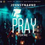 Johnsynarno – Pray For Me