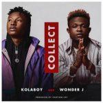 Kolaboy Ft. Wonder J – Collect