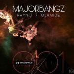 Major Bangz ft. Phyno & Olamide – 001