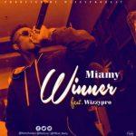 Miamy ft. Wizzy Pro – Winner