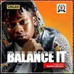 Singah – Balance It (Prod. Daihardbeats)