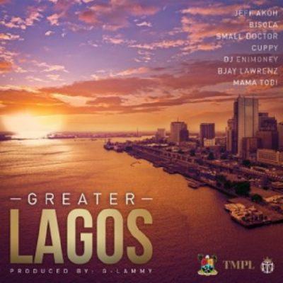 Small Doctor x Bisola x Cuppy x DJ Enimoney x Jeff Akoh x Bjay Lawrenz x Mama Tobi - Greater Lagos Mp3 Audio Download