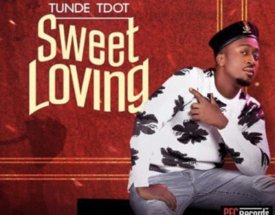 Tunde Tdot (Styl-Plus) - Sweet Loving Mp3 Audio Download