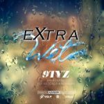 9TYZ – Extra Wet
