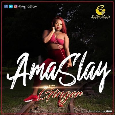 Ama Slay - Ginger (Audio + Video) Mp3 Mp4 Download