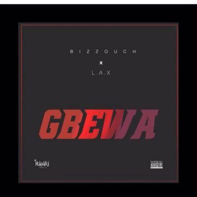 Bizzouch Ft. L.A.X - Gbewa Mp3 Audio Download