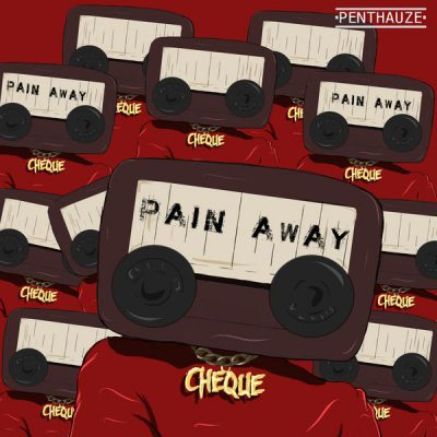 Cheque - Pain Away Mp3 Audio Download