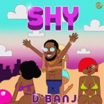 D'Banj – SHY [New Song]