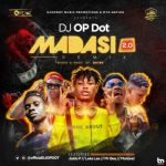 DJ OP Dot – Madasi 2.0 ft. Jaido P, Leke Lee, Mr Bee & Mohbad