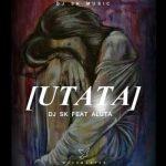 DJ SK ft. Aluta – Utata
