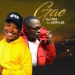 DJ Tpz ft. Leon Lee – Gae