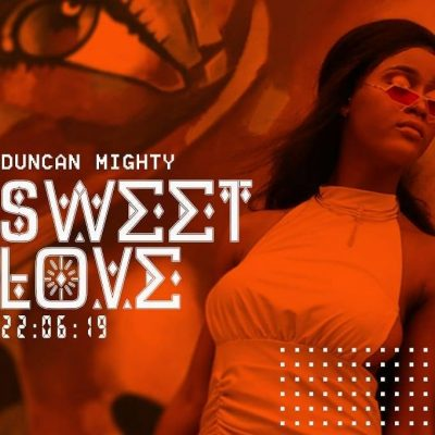 Duncan Mighty - Sweet Love Mp3 Audio Download