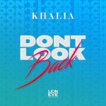 Khalia – Don't Look Back