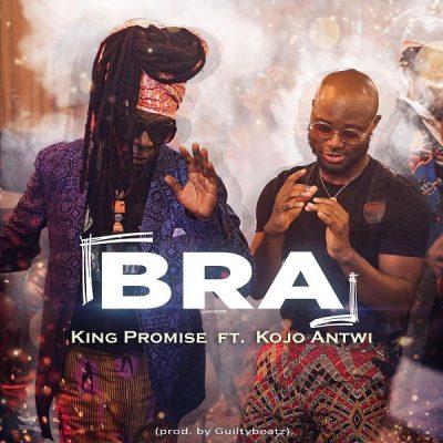 King Promise ft. Kojo Antwi - Bra (Prod. by GuiltyBeatz) Mp3 Audio Download