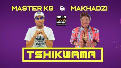 Master KG ft. Makhadzi - Tshikwama Mp3 Audio Download