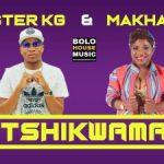 Master KG ft. Makhadzi – Tshikwama