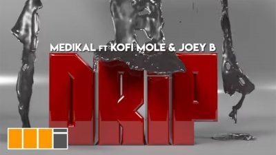 Medikal - Drip ft. Joey B & Kofi Mole (Audio + Video) Mp3 Mp4 Download