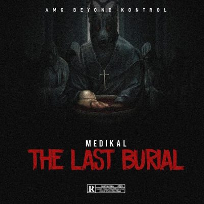 Medikal - The Last Burial Mp3 Audio Download