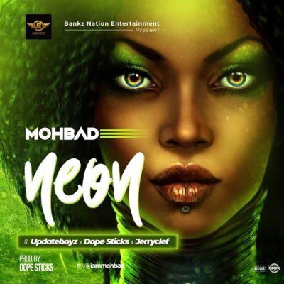 Mohbad Ft. Updateboyz x Dopesticks & Jerryclef - Neon Mp3 Audio Download