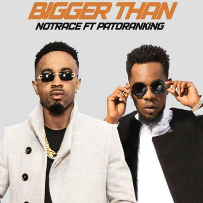 Notrace Ft. Patoranking - Bigger Than Mp3 Audio Download