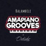 Oskido ft. Abbey, Mapiano & DrumPope – Balambile