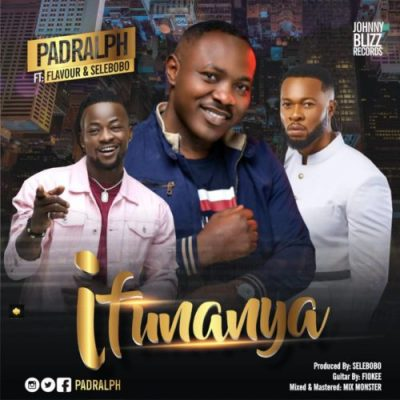 PadRalph ft. Flavour & SeleBobo - Ifunanya mp3 Audio Download
