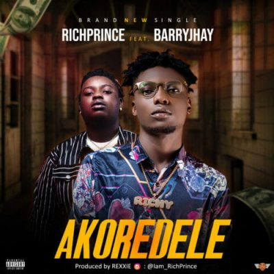 RichPrince ft. Barry Jhay - Akoredele Mp3 Audio Download